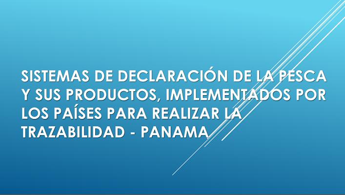 Sistemas de declaración de la pesca y sus productos - PANAMÁ