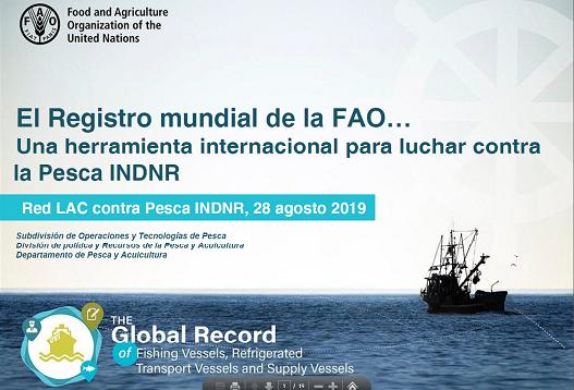 Registro Mundial de la FAO, Herramienta Internacional para luchar contra la Pesca INDNR (28.AGO.2019)